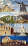 Seven Wonders of the World: 07.07.07 Lisbon