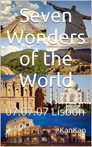 KanKan - Seven Wonders of the World: 07.07.07 Lisbon (English Edition)