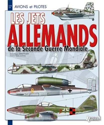 Les Jets allemands de la Seconde Guerre Mondiale - Dominique Breffort