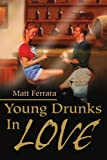 img - for Young Drunks In Love by Matt Ferrara (2002-01-17) book / textbook / text book