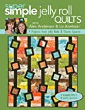 img - for Super Simple Quilts #5 with Alex Anderson & Liz Aneloski: 9 Projects from Jelly Rolls & Charm Squares (Super Simple Crafts) book / textbook / text book
