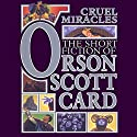 Cruel Miracles: Tales of Death, Hope, and Holiness: Book Four of Maps in a Mirror Audiobook by Orson Scott Card Narrated by Grover Gardner, John Rubinstein, Stefan Rudnicki