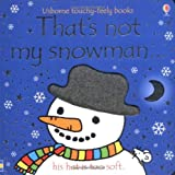 Fiona Watt That's Not My Snowman (Usborne Touchy Feely Books)