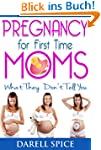 Pregnancy: For The First Time Moms, W...