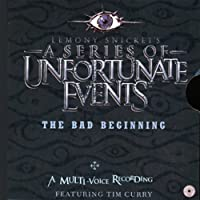 The Bad Beginning, A Multi-Voice Recording: A Series of Unfortunate Events #1 (       UNABRIDGED) by Lemony Snicket Narrated by Tim Curry, Full Cast