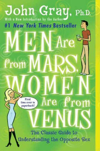 John Gray - Men Are from Mars, Women Are from Venus: Practical Guide for Improving Communication