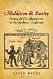 img - for Middleton and Rowley: Forms of Collaboration in the Jacobean Playhouse book / textbook / text book
