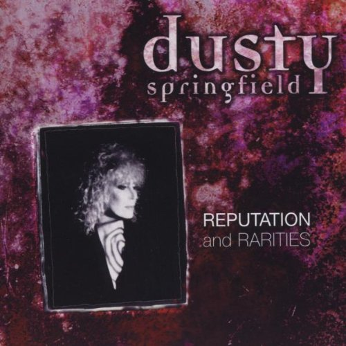 Dusty Springfield - Reputation & Rarities - Zortam Music