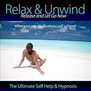 Relax & Unwind - Release and Let Go Now Audiobook