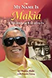 My Name is Makia: A Memoir of Kalaupapa