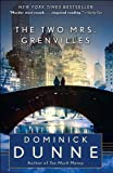 The Two Mrs. Grenvilles: A Novel (0345522214) by Dunne, Dominick