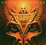 Never Surrender By Triumph (2005-11-07)