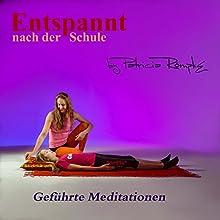Entspannt nach der Schule: Geführte Meditationen Hörbuch von Patricia Römpke Gesprochen von: Patricia Römpke
