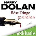 Böse Dinge geschehen (David Loogan 1) Hörbuch von Harry Dolan Gesprochen von: Oliver Siebeck