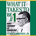 What It Takes to Be Number One: Vince Lombardi on Leadership Audiobook by Vince Lombardi Narrated by Michael Prichard