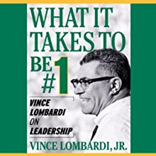 What It Takes to Be Number One: Vince Lombardi on Leadership (       UNABRIDGED) by Vince Lombardi Narrated by Michael Prichard