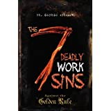 The Seven Deadly Work Sins ~ Dr. George Abraham