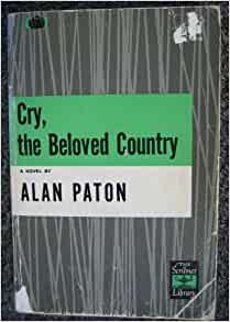 a review of alan patons book cry the beloved country Alan paton's 115th birthday south african author and activist alan paton introduced the world to life in pre-apartheid during which time he started to write cry, the beloved country the book was published in 1948 — ironically the very year in which apartheid was.