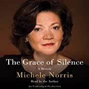 The Grace of Silence: A Memoir | [Michele Norris]
