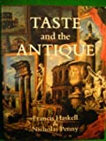 img - for Taste and the Antique: Lure of Classical Sculpture, 1500-1900 book / textbook / text book