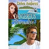 Dangerous Paradise (Dangerous Millionaires Series) ~ Debra Andrews