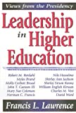 Leadership in Higher Education: Views from the Presidency