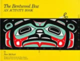The Bentwood Box: An Activity Book for Kids from Ages 9-12 Including Adult Teaching Guides (Northwest Coast Indian Discovery Kits) (1570611165) by Nan McNutt