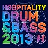Hospitality Drum & Bass 2013 [Explicit]