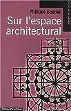 echange, troc Philippe Boudon - Sur l'espace architectural