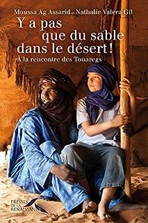Y a pas que du sable dans le désert ! : à la rencontre des Touaregs