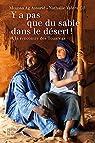 Y a pas que du sable dans le désert ! : A la rencontre des Touaregs par Gil