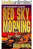 Red Sky Morning (A President's Agent Novel)