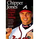 Chipper Jones : A Brave Legend in the Making ~ Beckett Publications