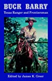 img - for Buck Barry, Texas Ranger and Frontiersman book / textbook / text book