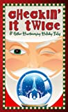 img - for Checkin' It Twice & Other Heartwarming Holiday Tales book / textbook / text book