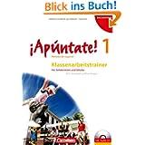 ¡Apúntate! - Allgemeine Ausgabe: Band 1 - Klassenarbeitstrainer mit Musterlösungen und Audio-CD