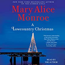 A Lowcountry Christmas: Lowcountry Summer, Book 5 Audiobook by Mary Alice Monroe Narrated by Mary Alice Monroe