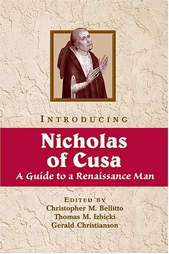 Introducing Nicholas of Cusa: A Guide to a Renaissance Man