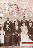 echange, troc Daniel Bernard, Caroline Brancq, Agnès Bruno, Béatrice Cabedoce, Collectif - Amours et mariages en France d'autrefois