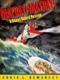Mayday! Mayday!: A Coast Guard Rescue (0689851618) by Demarest, Chris L.