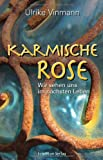 Karmische Rose: Wir sehen uns im nächsten Leben