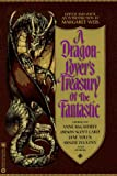 A Dragon-Lover's Treasury of the Fantastic (0446670634) by Weis, Margaret