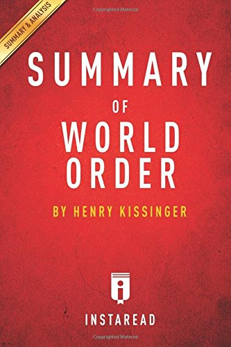 Summary of World Order: by Henry Kissinger | Includes Analysis, by Instaread Summaries (COR)