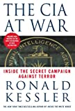 The CIA at War: Inside the Secret Campaign Against Terror (0312319339) by Kessler, Ronald