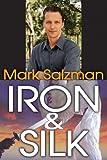 Iron & Silk (1412812690) by Salzman, Mark