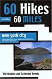 60 Hikes Within 60 Miles: New York City: With Northern New Jersey, Southwestern Connecticut, and Western Long Island