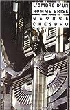 echange, troc George C Chesbro - L'ombre d'un homme brisé