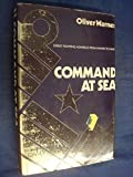 img - for Command at Sea: Great Fighting Admirals from Hawke to Nimitz book / textbook / text book