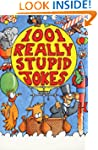 1001 Really Stupid Jokes (Joke Book)