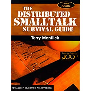 Distributed Smalltalk Survival Guide (SIGS: Advances in Object Technology)